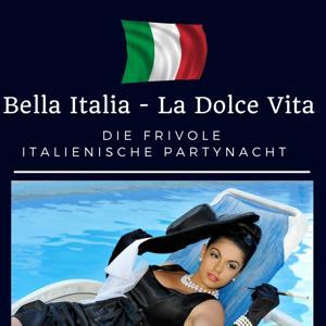 LA DOLCE VITA frivole italienische Party